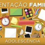 Orientação Familiar – Adolescência – Autoestima
