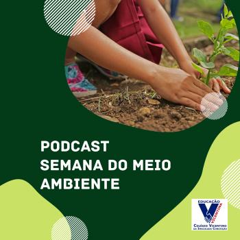 Podcast Semana do Meio Ambiente EF anos iniciais