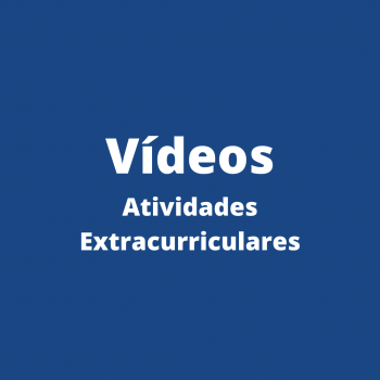 Vídeos- Atividades Extracurriculares 2021