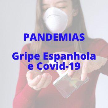Trabalho - Pandemia da Gripe Espanhola e a Pandemia da Covid-19 -3ª Série EM